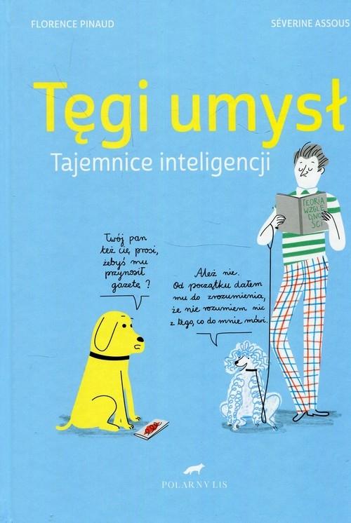 Tęgi umysł Tajemnice inteligencji Pinaud Florence, Assous Severine