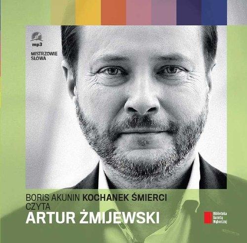 Kochanek śmierci czyta Artur Żmijewski  (Audiobook) Akunin Boris