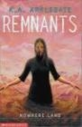 Remnants Nowhere Land Katherine Applegate, K Applegate