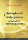 Interdyscyplinarność i transdyscyplinarność w badaniach polemologicznych Palczewska Milena
