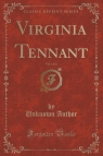 Virginia Tennant, Vol. 1 of 2 (Classic Reprint)
