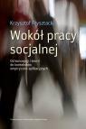 Wokół pracy socjalnejOd koncepcji i teorii do kontekstów