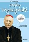 Nazywam się Stefan Wyszyński