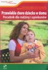 Przewlekle chore dziecko w domu z płytą DVD Poradnik dla rodziny i Binnebesel Józef, Bohdan Zbigniew, Krakowiak Piotr