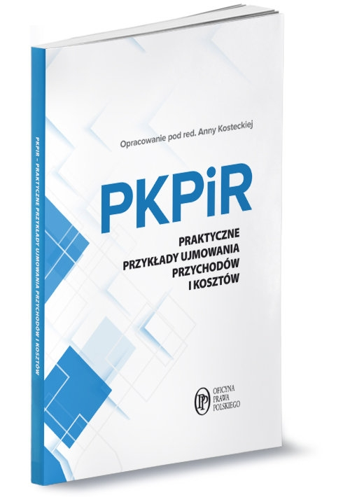 PKPiR Praktyczne przykłady ujmowania przychodów i kosztów