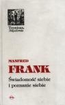 Świadomość siebie i poznanie siebie  Manfred Frank