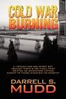 Cold War Burning Mudd Darrell S.