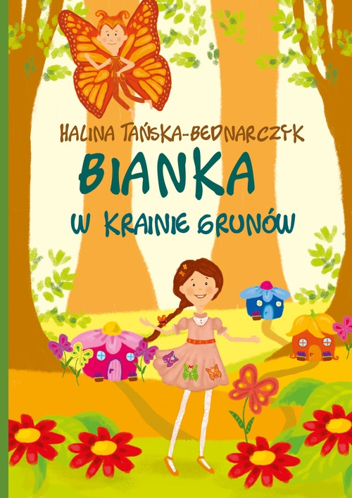 Bianka w krainie Grunów Tańska-Bednarczyk Halina