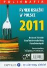 Rynek książki w Polsce 2011 Poligrafia Jóźwiak Bernard, Tenderenda-Ożóg Ewa, Dobrołęcki Piotr