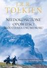 Niedokończone opowieści Śródziemia i Numenoru Tolkien J.R.R.