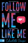 Follow Me, Like Me Charlotte Seager