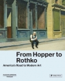 From Hopper to Rothko America?s Road to Modern Art Westheider Ortrud, Philipp Michael