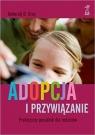 Adopcja i przywiązanie Praktyczny poradnik dla rodziców