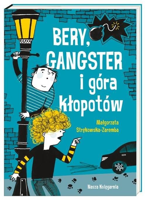 Bery, gangster i góra kłopotów Strękowska-Zaremba Małgorzata