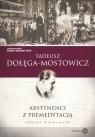 Abstynenci z premedytacją Dołęga-Mostowicz Tadeusz
