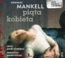 Piąta kobieta (audiobook) Mankell Henning