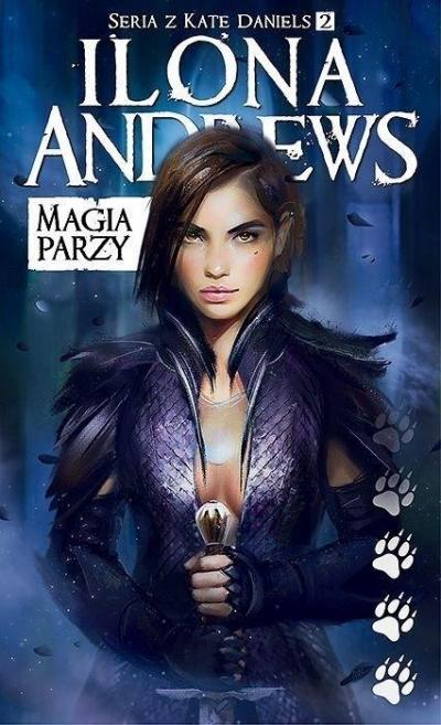 Seria z Kate Daniels T.2 Magia parzy wyd.2018 Ilona Andrews