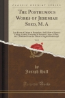 The Posthumous Works of Jeremiah Seed, M. A, Vol. 2