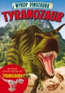 Wykop dinozaura Tyranozaur