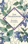 Potrzebne do szczęścia Wybór Jan Twardowski, Aleksandra Iwanowska Twardowski Jan
