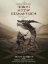 Wierzenia Germanów Tom 1 Herosi mitów germańskich Sigurd pogromca smoka Szrejter Artur