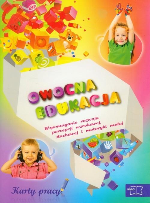 Owocna edukacja Wspomaganie rozwoju percepcji wzrokowej, słuchowej i motoryki małej karty pracy Żaba-Żabińska Wiesława