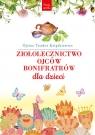 Ziołolecznictwo Ojców Bonifratrów dla dzieci Książkiewicz Teodor