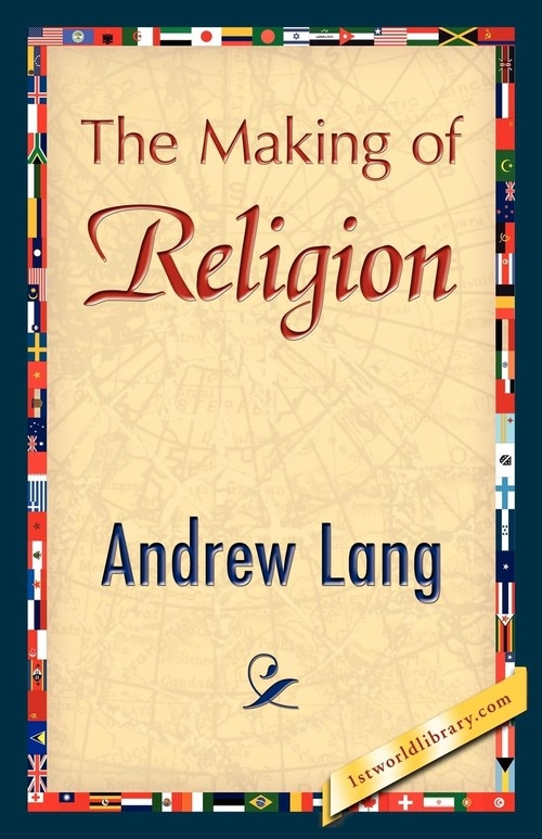 The Making of Religion Lang Andrew