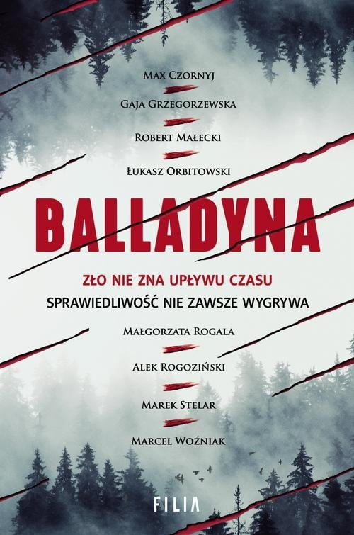Balladyna Czornyj Max, Grzegorzewska Gaja, Małecki Robert, Orbitowski Łukasz, Rogala Małgorzata, Rogoziński Al