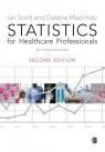 Statistics for Healthcare Professionals Deborah Mazhindu, Ian Scott