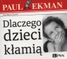 Dlaczego dzieci kłamią?  (Audiobook)  Ekman Paul