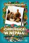 Chirurgica w Nepalu Kołodziejska Anna