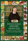 Wielka księga siostry AnastazjiPrzetwory, sałatki, surówki, ciasta i Pustelnik Anastazja