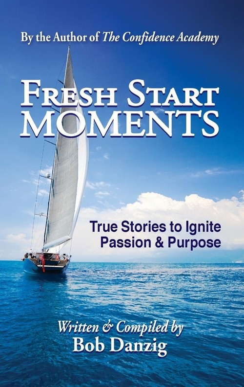 Fresh Start Moments Danzig Bob