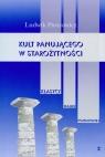 Kult panującego w starożytności Tom 2  Piotrowicz Ludwik