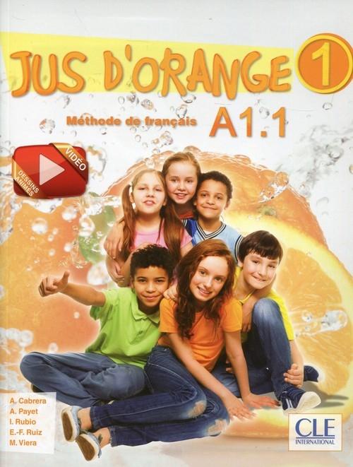 Jus d'orange 1 A1.1 Podręcznik z płytą DVD Cabrera A.