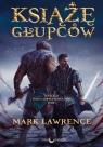 Książę głupców Trylogia Wojna Czerwonej Królowej Tom 1 Lawrence Mark