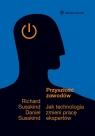 Przyszłość zawodów Jak technologia zmieni pracę ekspertów Susskind Richard, Susskind Daniel