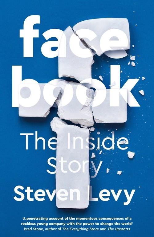 Facebook: The Inside Story Levy Steven