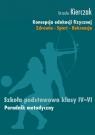 Koncepcja edukacji fizycznej 4-6 Poradnik metodycznyZdrowie - Sport - Kierczak Urszula
