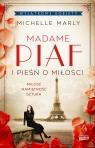 Madame Piaf i pieśń o miłości Michelle Marly