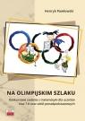 Na olimpijskim szlaku Konkursowe zadania z matematyki dla uczniów klas 7-8 oraz Pawłowski Henryk