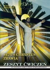 Jezus Chrystus Zbawia 2 Zeszyt ćwiczeń