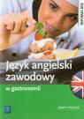 Język angielski zawodowy w gastronomii. Zeszyt ćwiczeń. Szkoły ponadgimnazjalne