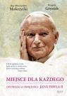 Miejsce dla każdego Opowieść o świętości Jana Pawła II Mokrzycki Mieczysław, Grysiak Brygida