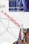 Komunikacja marketingowa w architekturze Janowicz Rafał
