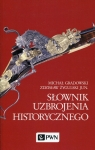 Słownik uzbrojenia historycznego Gradowski Michał, Żygulski Zdzisław