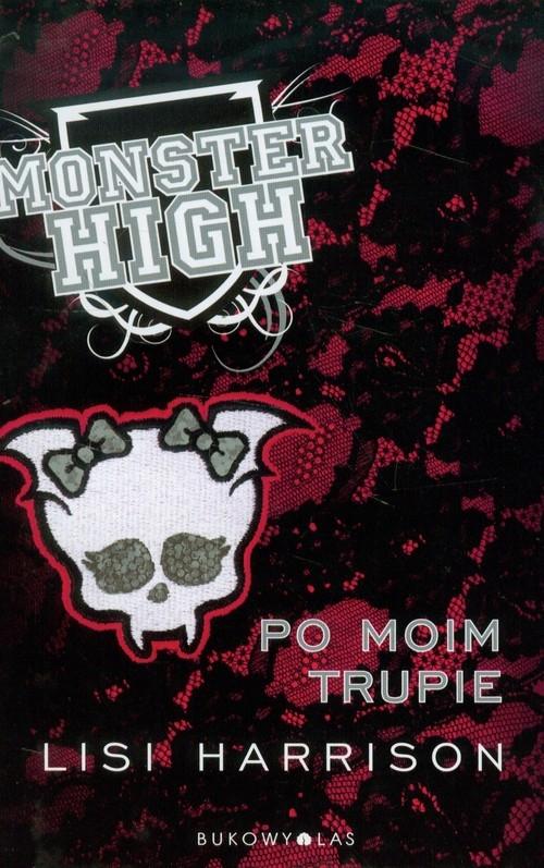Monster High 4 Po moim trupie Harrison Lisi