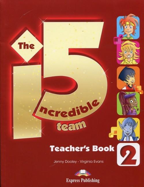 The Incredible 5 Team 2 Teacher's Book Dooley Jenny, Evans Virginia