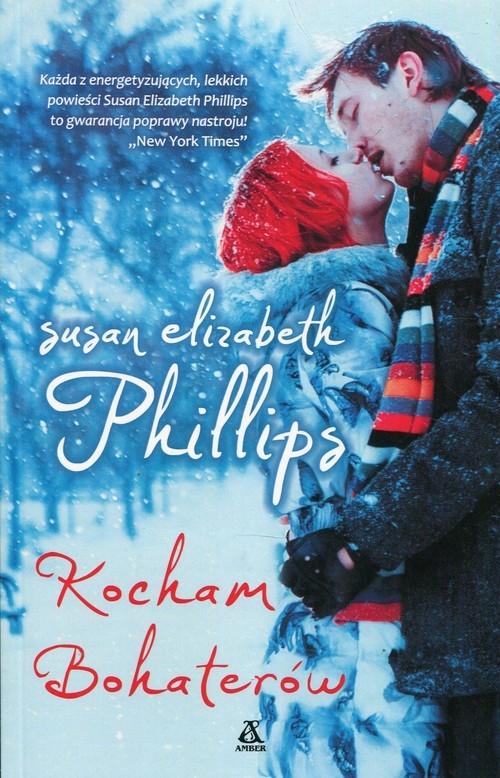 Kocham bohaterów Phillips Susan Elizabeth